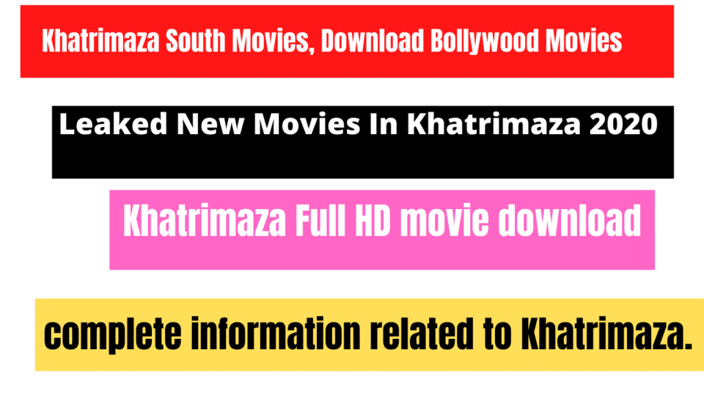 Khatrimaza leaked movies 2020